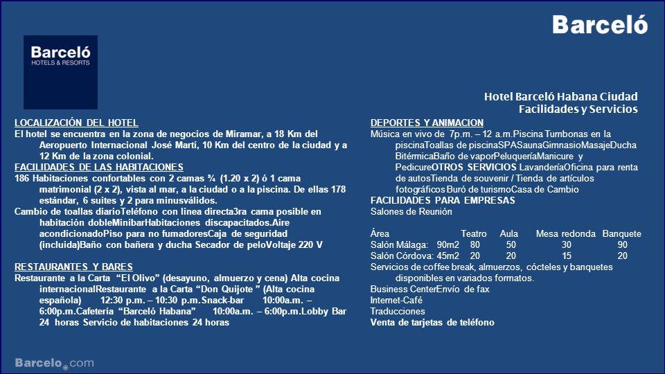 LOCALIZACIÓN DEL HOTEL El hotel se encuentra en la zona de negocios de Miramar, a 18 Km del Aeropuerto Internacional José Martí, 10 Km del centro de l