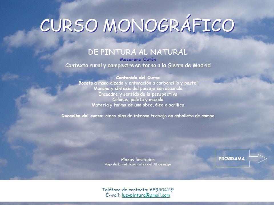 CURSO MONOGRÁFICO DE PINTURA AL NATURAL Macarena Outón Contexto rural y campestre en torno a la Sierra de Madrid Contenido del Curso Boceto a mano alz
