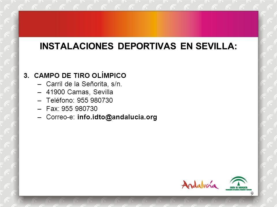 INSTALACIONES DEPORTIVAS EN SEVILLA: 3.CAMPO DE TIRO OLÍMPICO –Carril de la Señorita, s/n. –41900 Camas, Sevilla –Teléfono: 955 980730 –Fax: 955 98073