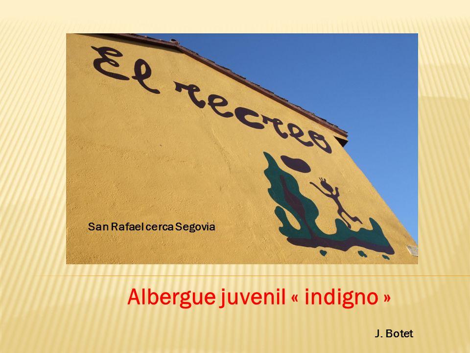 Albergue juvenil « indigno » J. Botet San Rafael cerca Segovia