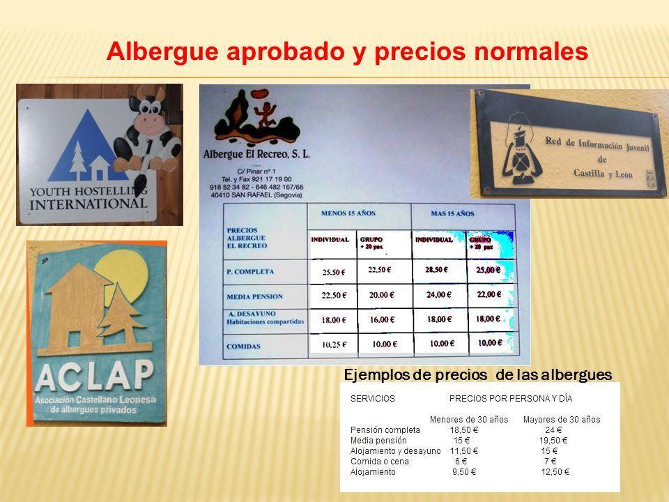 Albergue aprobado y precios normales Ejemplos de precios de las albergues
