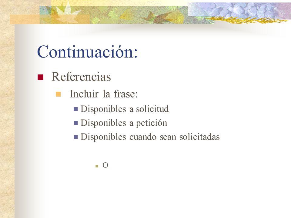 Continuación: Referencias Incluir la frase: Disponibles a solicitud Disponibles a petición Disponibles cuando sean solicitadas O