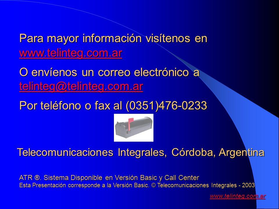 www.telinteg.com.ar Para mayor información visítenos en www.telinteg.com.ar www.telinteg.com.ar O envíenos un correo electrónico a telinteg@telinteg.c