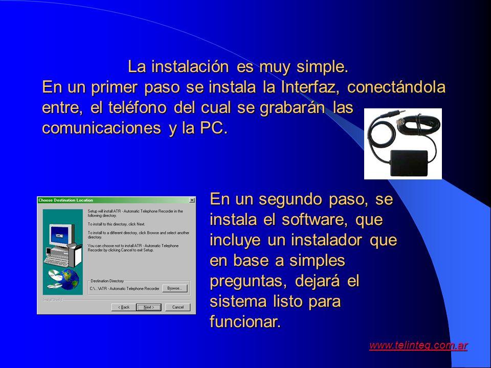 www.telinteg.com.ar La instalación es muy simple. En un primer paso se instala la Interfaz, conectándola entre, el teléfono del cual se grabarán las c