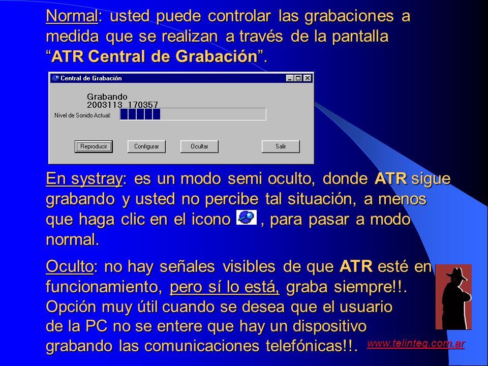 www.telinteg.com.ar Normal: usted puede controlar las grabaciones a medida que se realizan a través de la pantalla ATR Central de Grabación. ATR Centr