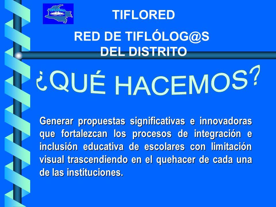 TIFLORED RED DE TIFLÓLOG@S DEL DISTRITO COLEGIO REPÚBLICA DE CHINA (I.E.D.) El programa de atención funciona en Jornada de la mañana.