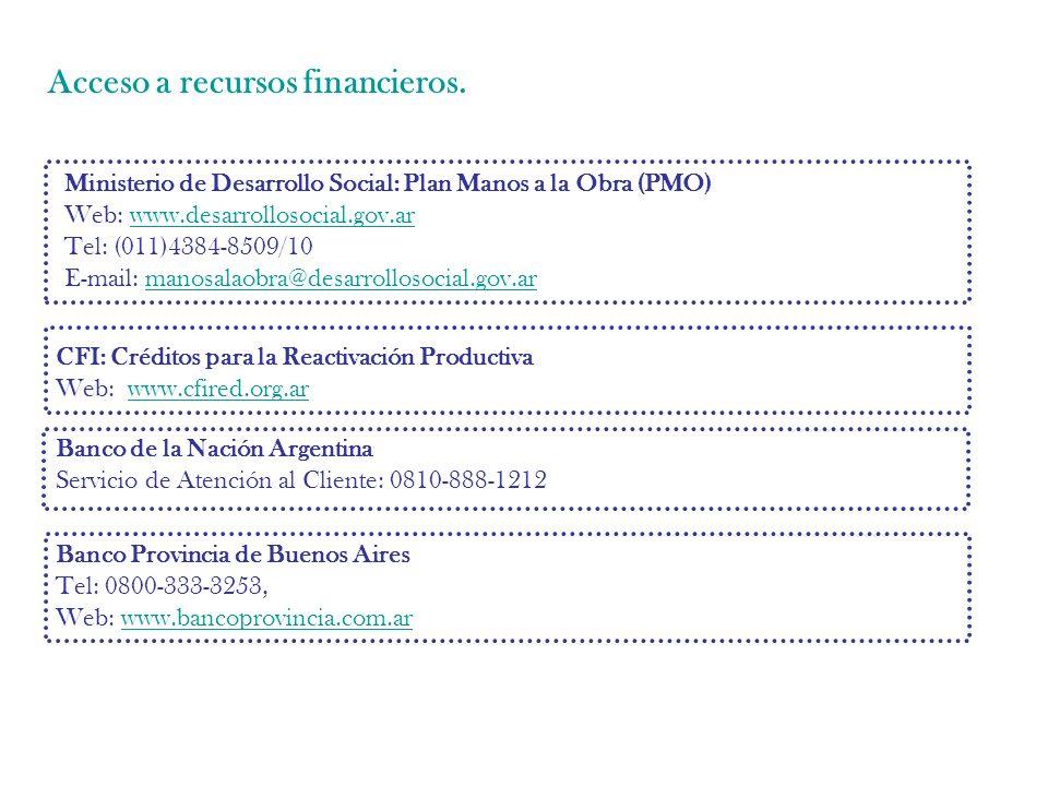 Acceso a recursos financieros.
