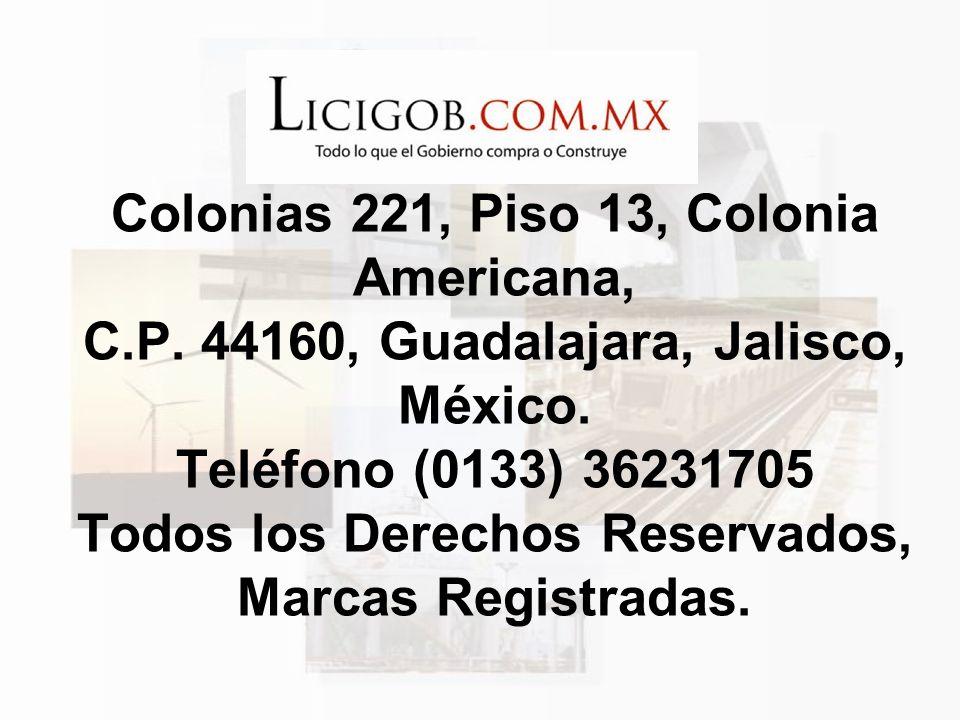 Colonias 221, Piso 13, Colonia Americana, C.P. 44160, Guadalajara, Jalisco, México. Teléfono (0133) 36231705 Todos los Derechos Reservados, Marcas Reg