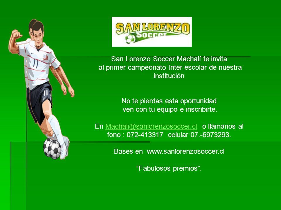 San Lorenzo Soccer Machalí te invita al primer campeonato Inter escolar de nuestra institución No te pierdas esta oportunidad ven con tu equipo e insc