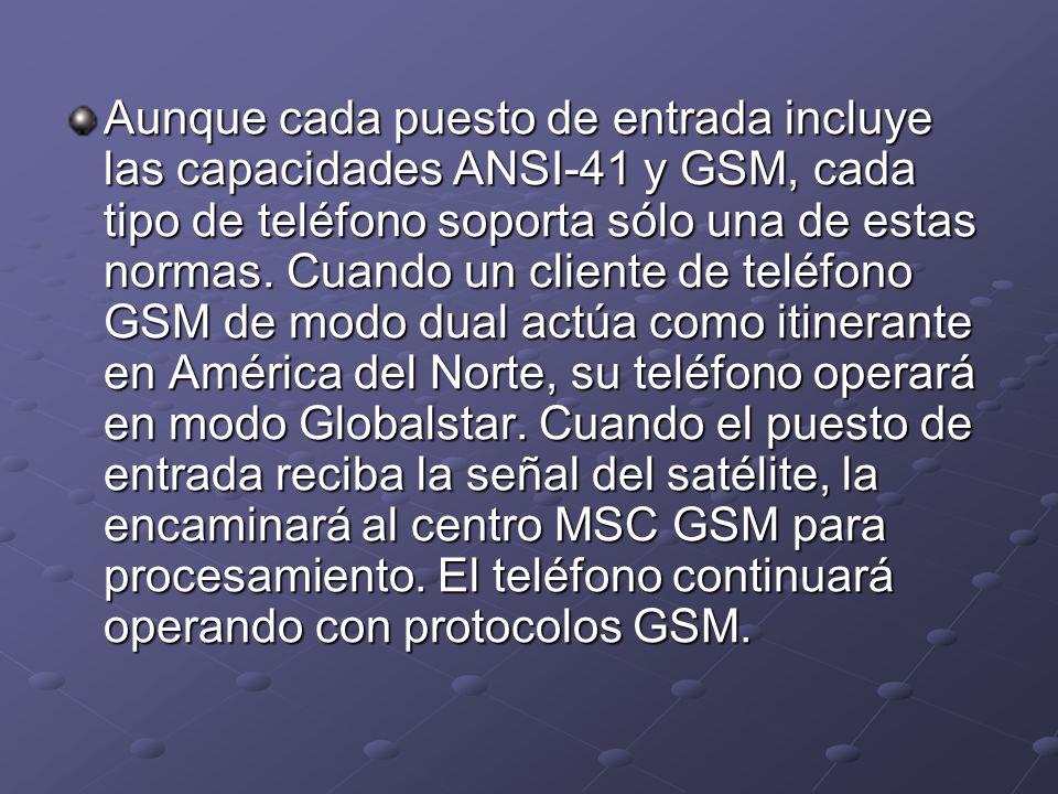 Aunque cada puesto de entrada incluye las capacidades ANSI-41 y GSM, cada tipo de teléfono soporta sólo una de estas normas. Cuando un cliente de telé