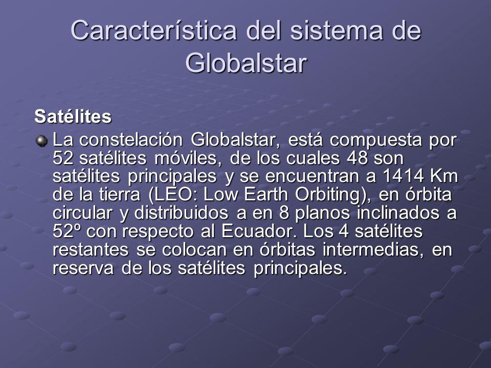 Satélites La constelación Globalstar, está compuesta por 52 satélites móviles, de los cuales 48 son satélites principales y se encuentran a 1414 Km de