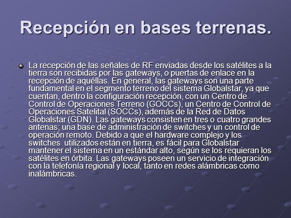 Recepción en bases terrenas. La recepción de las señales de RF enviadas desde los satélites a la tierra son recibidas por las gateways, o puertas de e