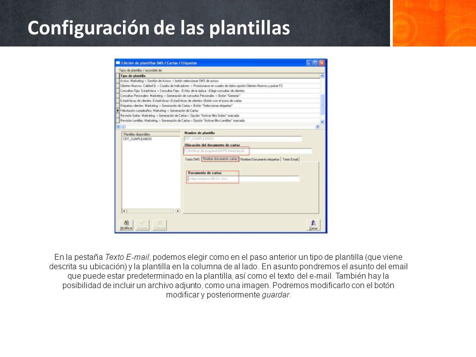 Configuración de las plantillas En la pestaña Texto E-mail, podemos elegir como en el paso anterior un tipo de plantilla (que viene descrita su ubicac