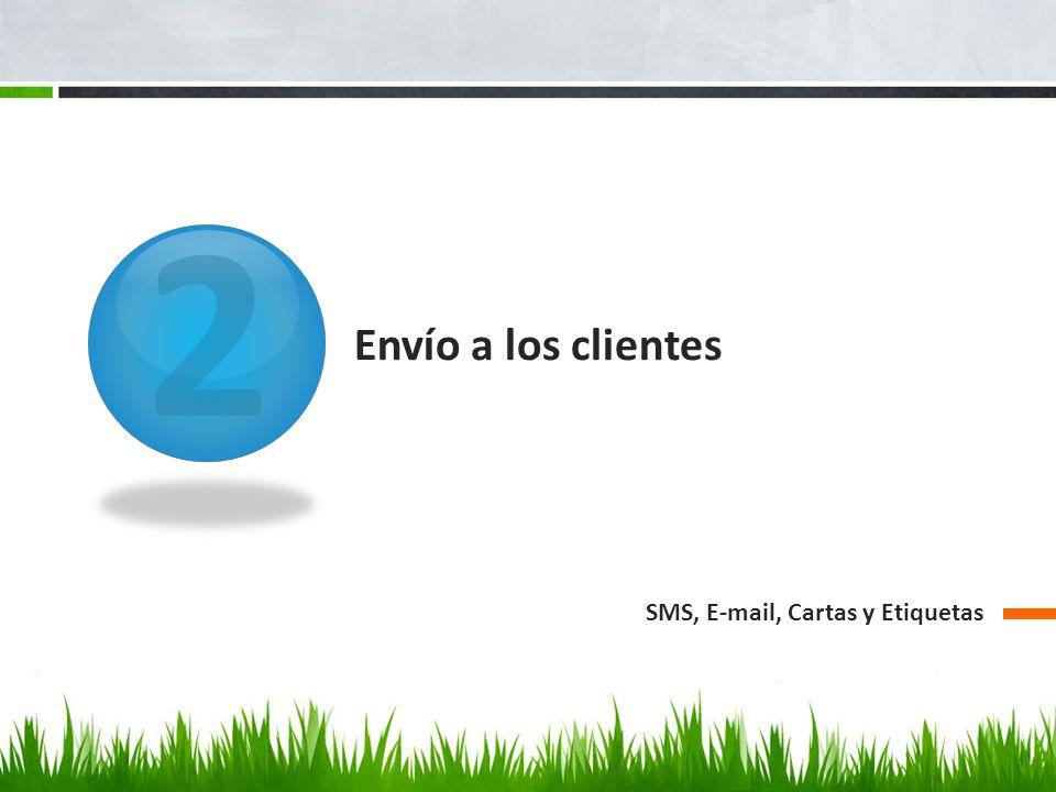 2 Envío a los clientes SMS, E-mail, Cartas y Etiquetas