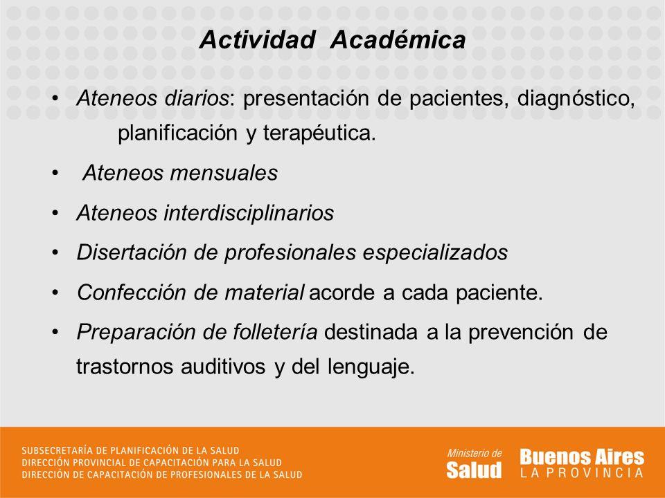 Ateneos diarios: presentación de pacientes, diagnóstico, planificación y terapéutica.