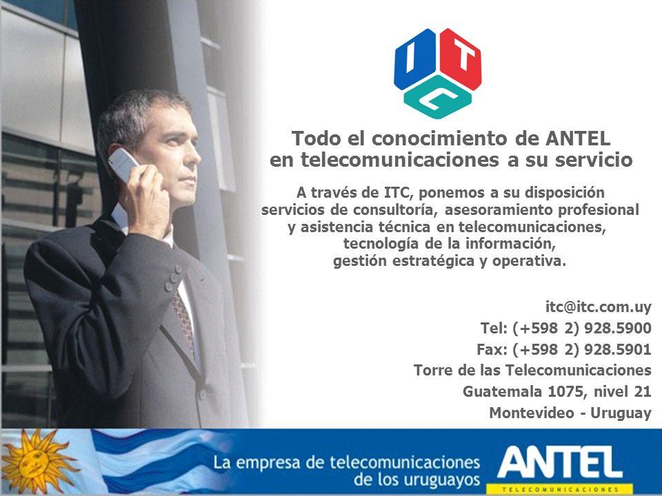 Torre de las Telecomunicaciones - Guatemala 1075 - Nivel 21 - CP 11800 - Teléfono (598 2) 928 59 00 - Montevideo - Uruguay Todo el conocimiento de ANT