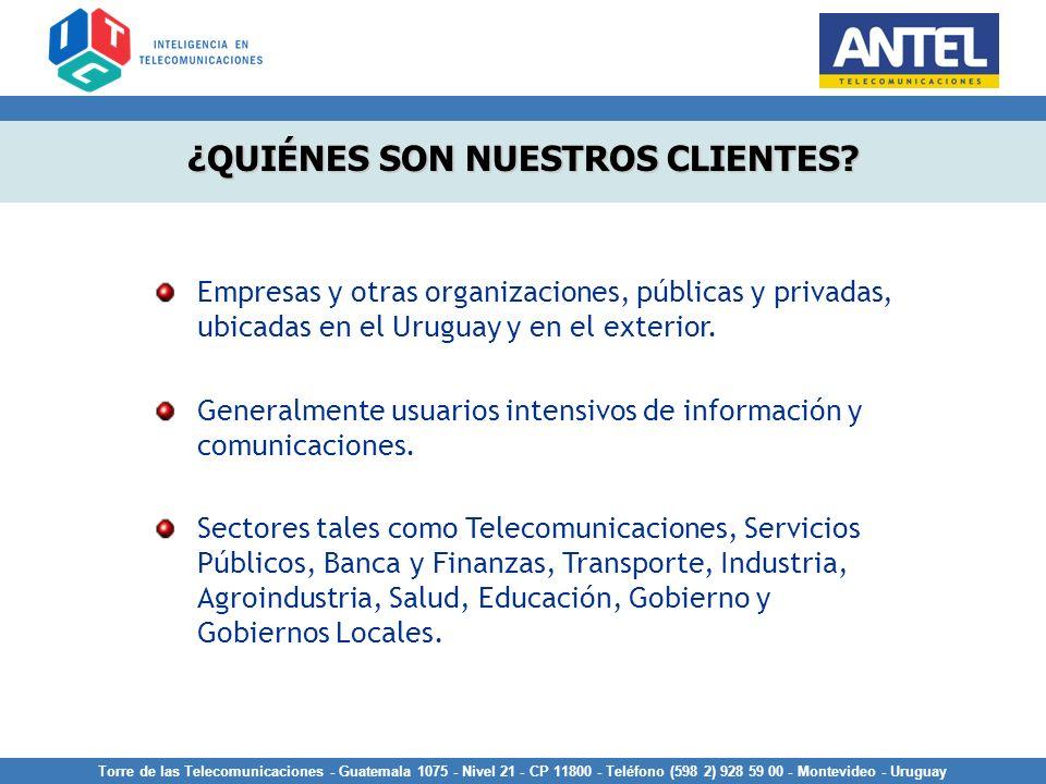 Torre de las Telecomunicaciones - Guatemala 1075 - Nivel 21 - CP 11800 - Teléfono (598 2) 928 59 00 - Montevideo - Uruguay ¿QUIÉNES SON NUESTROS CLIEN