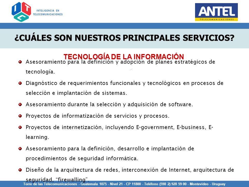 Torre de las Telecomunicaciones - Guatemala 1075 - Nivel 21 - CP 11800 - Teléfono (598 2) 928 59 00 - Montevideo - Uruguay Asesoramiento para la defin