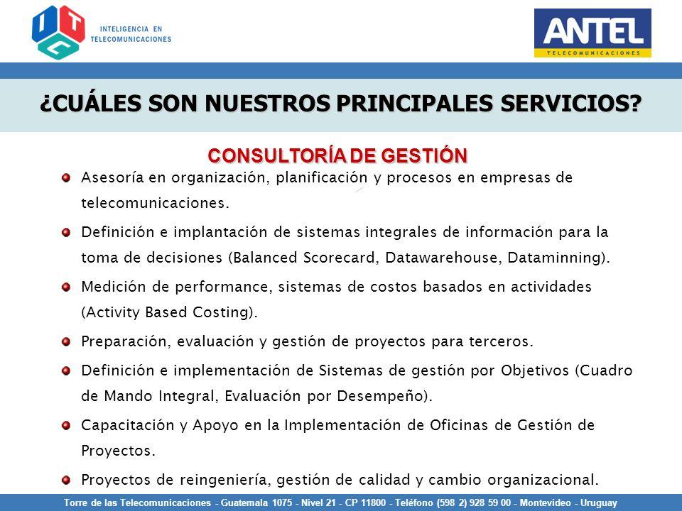 Torre de las Telecomunicaciones - Guatemala 1075 - Nivel 21 - CP 11800 - Teléfono (598 2) 928 59 00 - Montevideo - Uruguay ¿CUÁLES SON NUESTROS PRINCI