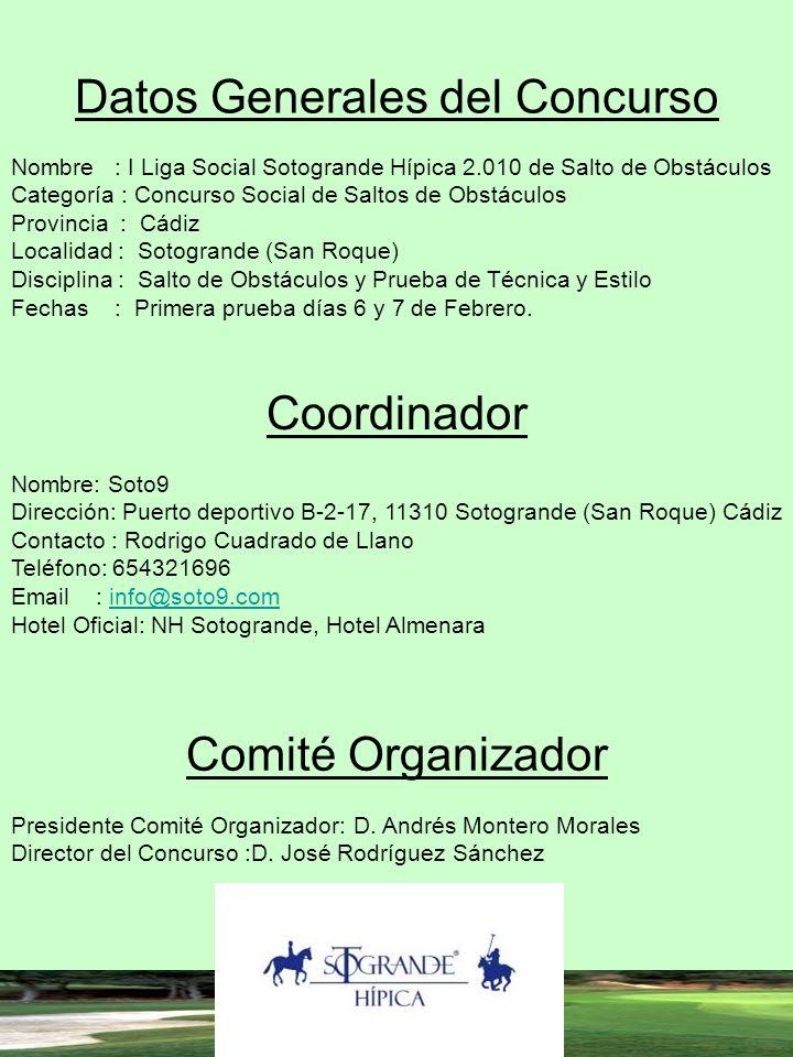 Datos Generales del Concurso Nombre : I Liga Social Sotogrande Hípica 2.010 de Salto de Obstáculos Categoría : Concurso Social de Saltos de Obstáculos