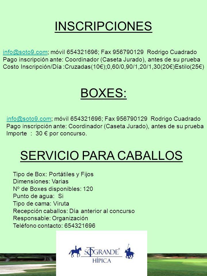 INSCRIPCIONES info@soto9.cominfo@soto9.com; móvil 654321696; Fax 956790129 Rodrigo Cuadrado Pago inscripción ante: Coordinador (Caseta Jurado), antes