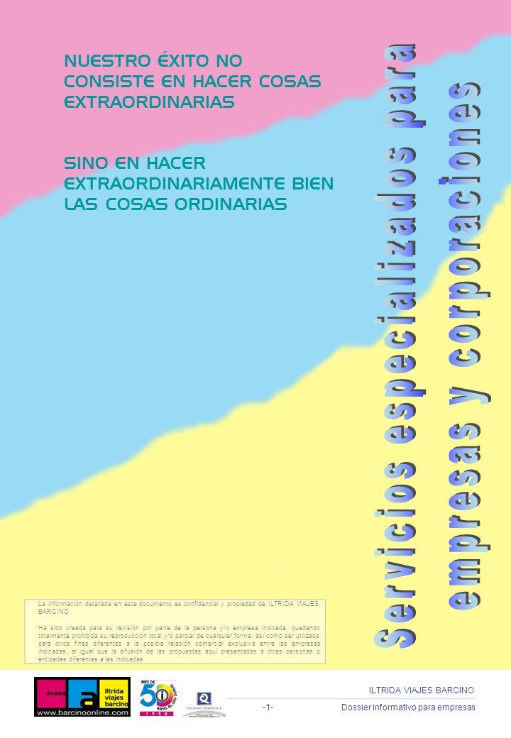 -1- Dossier informativo para empresas ILTRIDA VIAJES BARCINO La información detallada en este documento es confidencial y propiedad de ILTRIDA VIAJES.