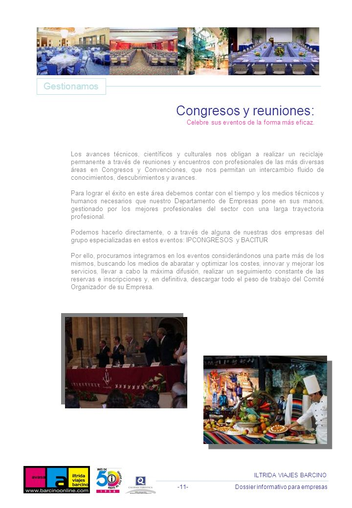 -11- Dossier informativo para empresas ILTRIDA VIAJES BARCINO Los avances técnicos, científicos y culturales nos obligan a realizar un reciclaje perma