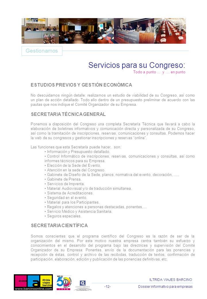 -12- Dossier informativo para empresas ILTRIDA VIAJES BARCINO ESTUDIOS PREVIOS Y GESTIÓN ECONÓMICA No descuidamos ningún detalle: realizamos un estudi