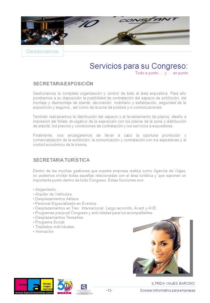 -13- Dossier informativo para empresas ILTRIDA VIAJES BARCINO SECRETARIA EXPOSICIÓN Gestionamos la completa organización y control de todo el área exp