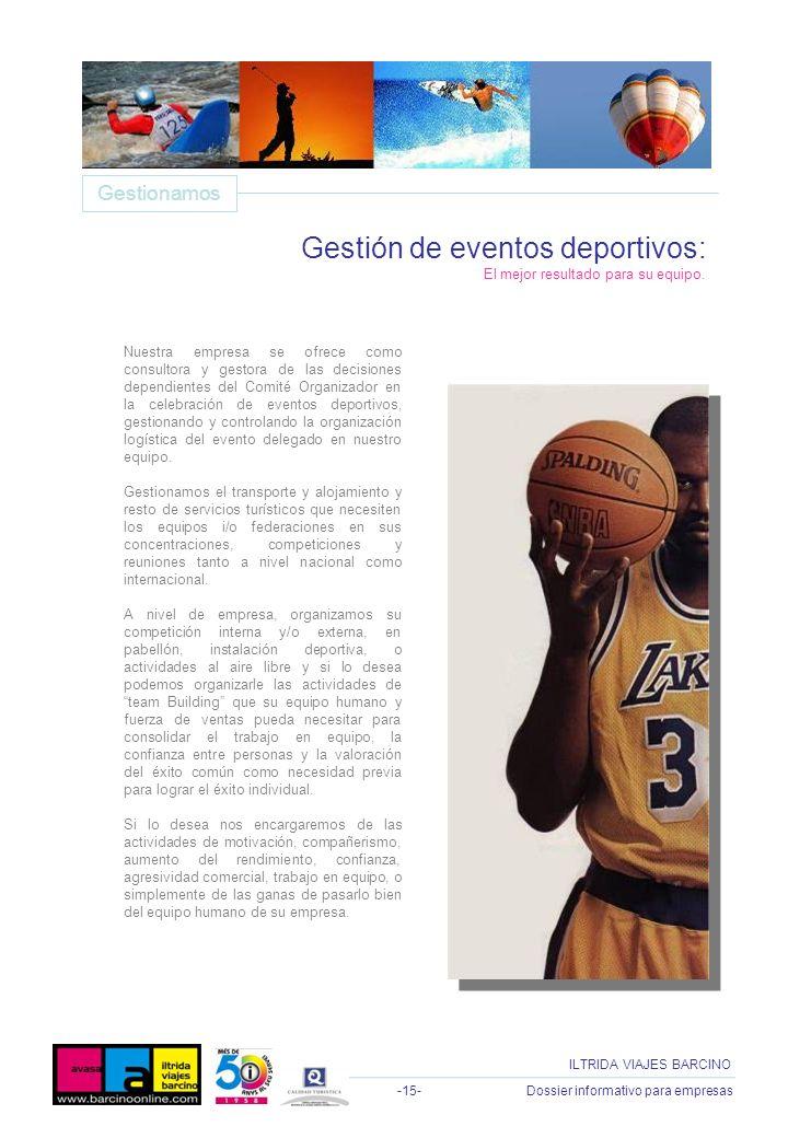 -15- Dossier informativo para empresas ILTRIDA VIAJES BARCINO Nuestra empresa se ofrece como consultora y gestora de las decisiones dependientes del C