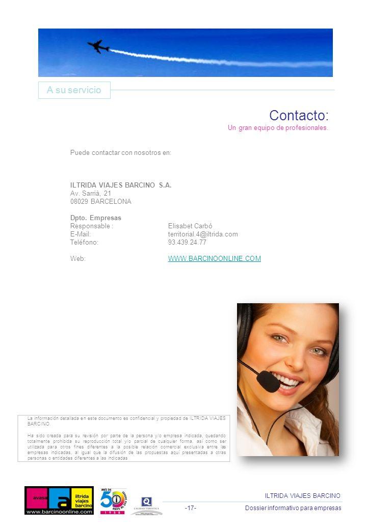 -17- Dossier informativo para empresas ILTRIDA VIAJES BARCINO Puede contactar con nosotros en: ILTRIDA VIAJES BARCINO S.A. Av. Sarrià, 21 08029 BARCEL