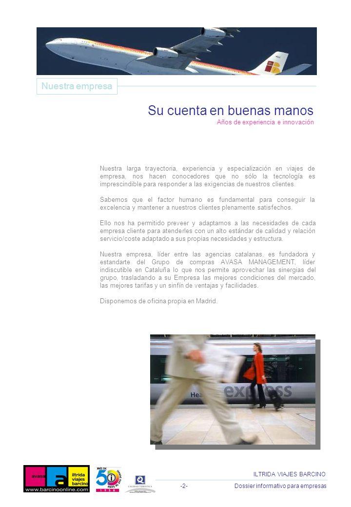 -3- Dossier informativo para empresas ILTRIDA VIAJES BARCINO Ponemos a su disposición nuestros Departamentos de Empresas.