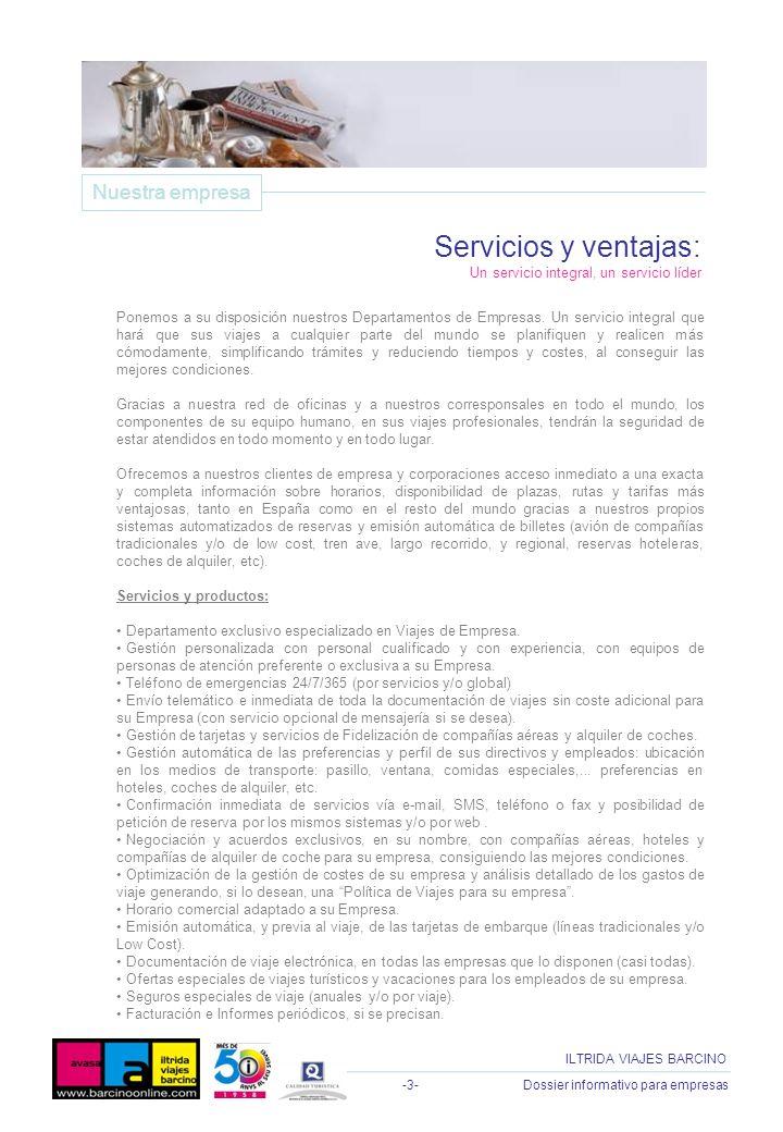 -3- Dossier informativo para empresas ILTRIDA VIAJES BARCINO Ponemos a su disposición nuestros Departamentos de Empresas. Un servicio integral que har