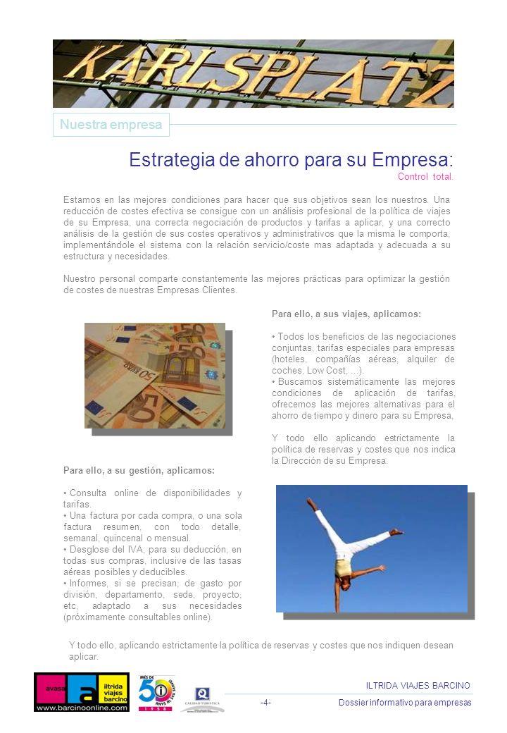 -4- Dossier informativo para empresas ILTRIDA VIAJES BARCINO Estamos en las mejores condiciones para hacer que sus objetivos sean los nuestros. Una re