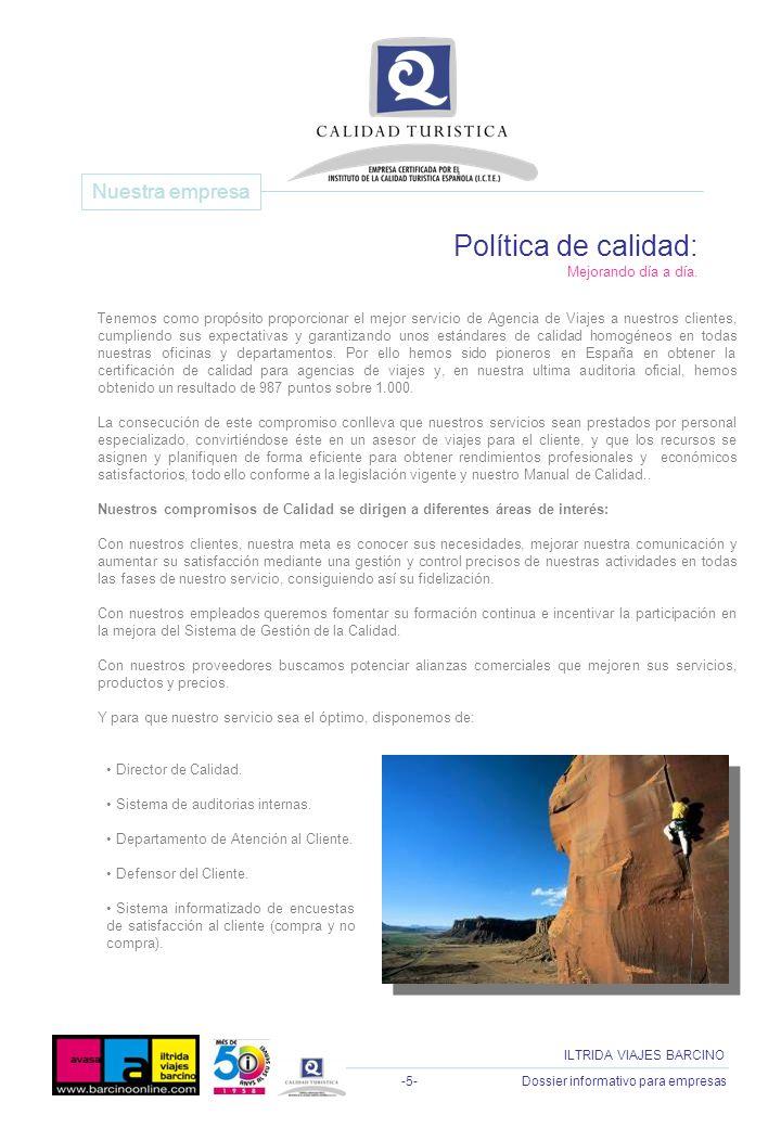 -5- Dossier informativo para empresas ILTRIDA VIAJES BARCINO Tenemos como propósito proporcionar el mejor servicio de Agencia de Viajes a nuestros cli