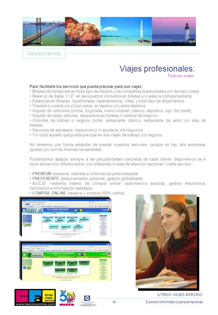 -6- Dossier informativo para empresas ILTRIDA VIAJES BARCINO Para facilitarle los servicios que pueda precisar para sus viajes : Billetes de transport