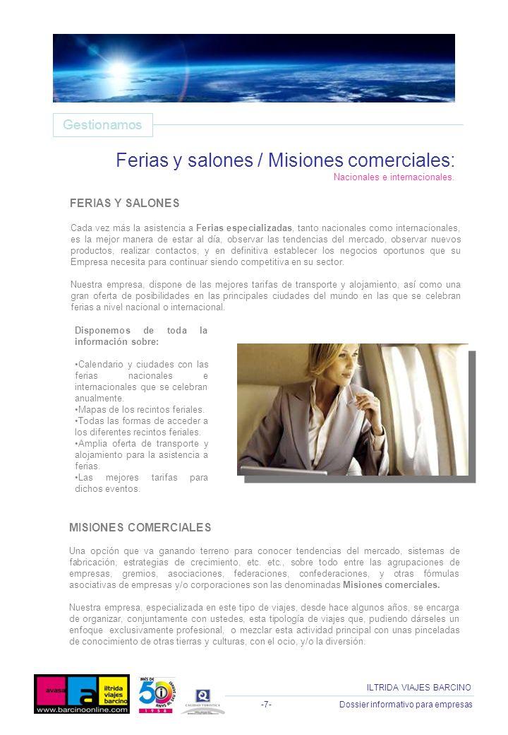 -7- Dossier informativo para empresas ILTRIDA VIAJES BARCINO Cada vez más la asistencia a Ferias especializadas, tanto nacionales como internacionales