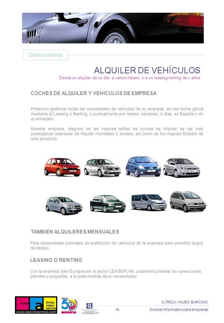 -8- Dossier informativo para empresas ILTRIDA VIAJES BARCINO Podemos gestionar todas las necesidades de vehículos de su empresa, de una forma global m