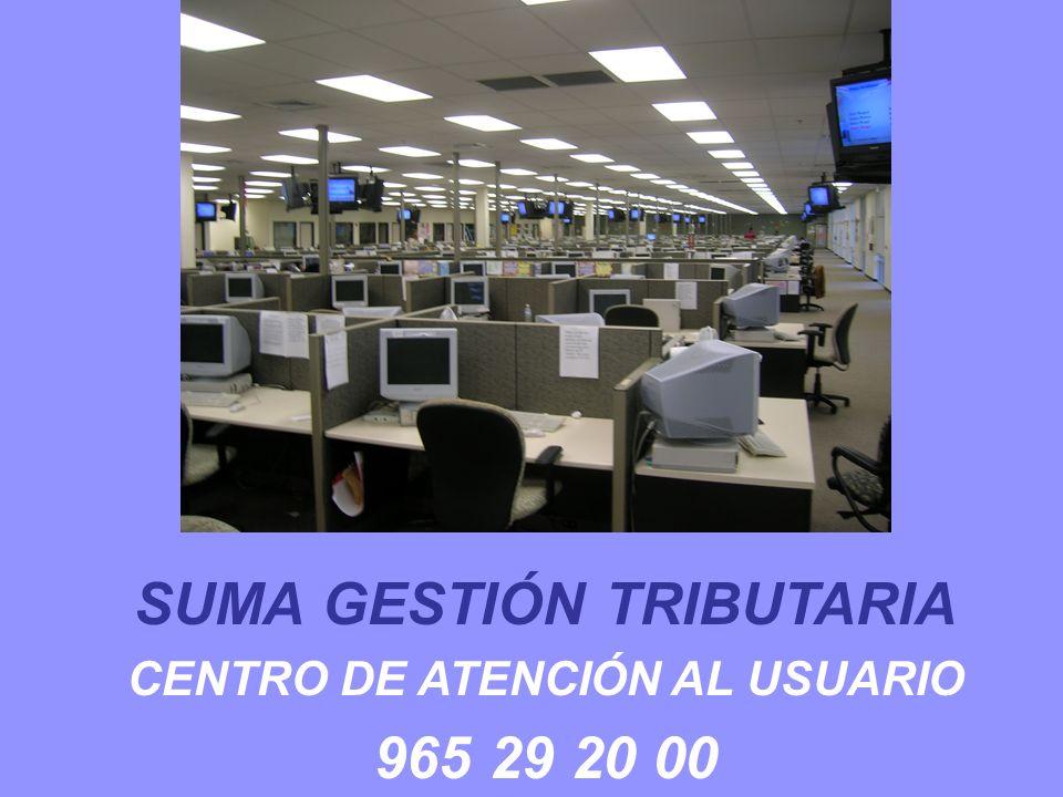 SUMA GESTIÓN TRIBUTARIA CENTRO DE ATENCIÓN AL USUARIO 965 29 20 00