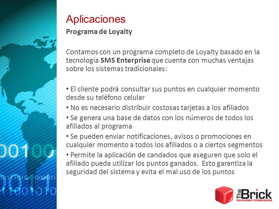 Aplicaciones Programa de Loyalty Contamos con un programa completo de Loyalty basado en la tecnología SMS Enterprise que cuenta con muchas ventajas so