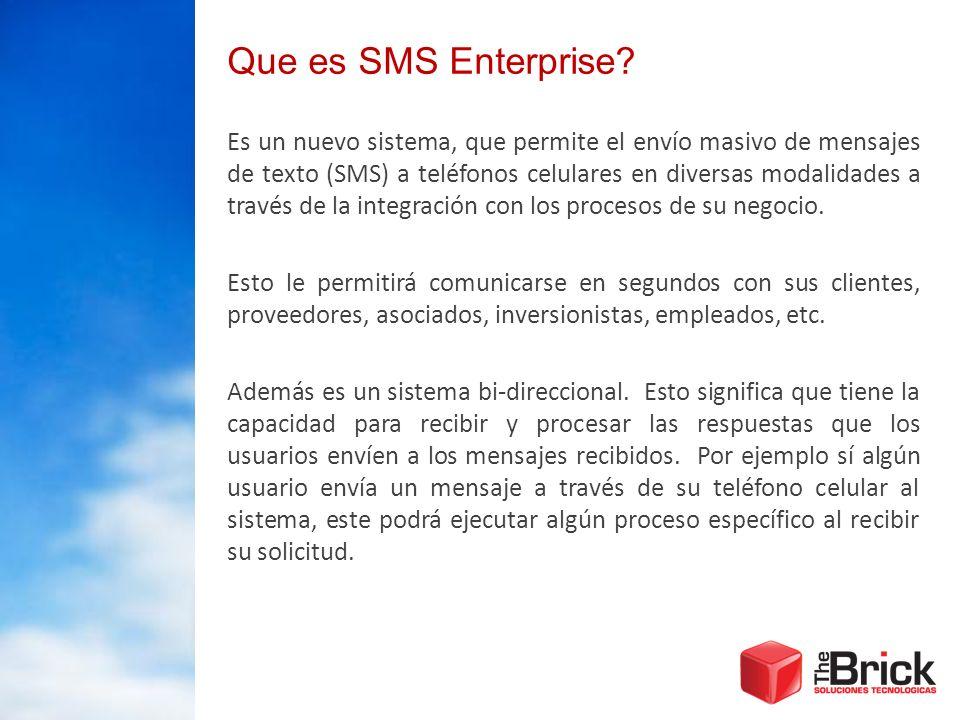 Que es SMS Enterprise? Es un nuevo sistema, que permite el envío masivo de mensajes de texto (SMS) a teléfonos celulares en diversas modalidades a tra