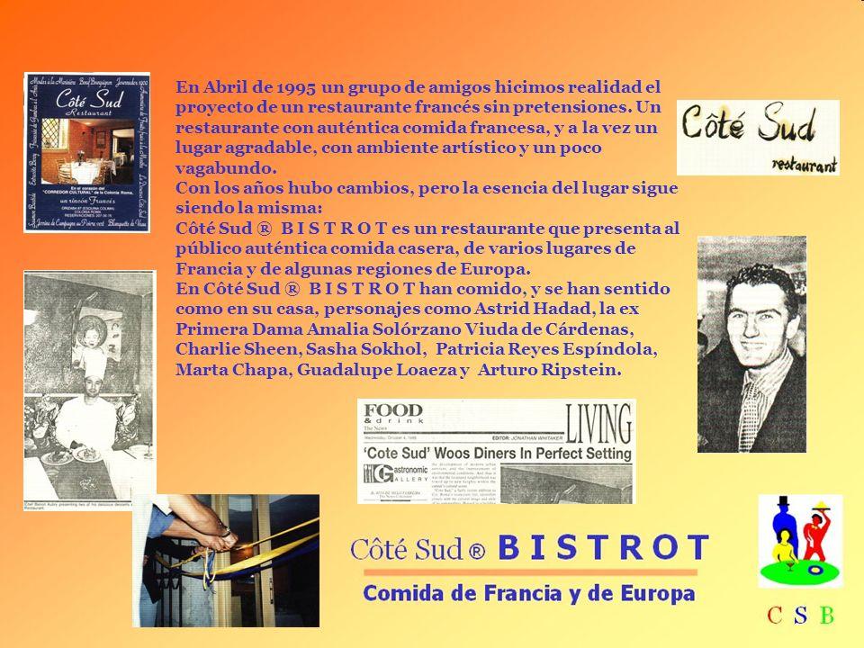 En Abril de 1995 un grupo de amigos hicimos realidad el proyecto de un restaurante francés sin pretensiones. Un restaurante con auténtica comida franc