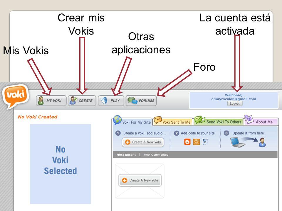 Mis Vokis Crear mis Vokis Otras aplicaciones Foro La cuenta está activada