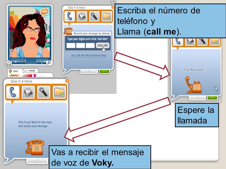 Escriba el número de teléfono y Llama (call me).