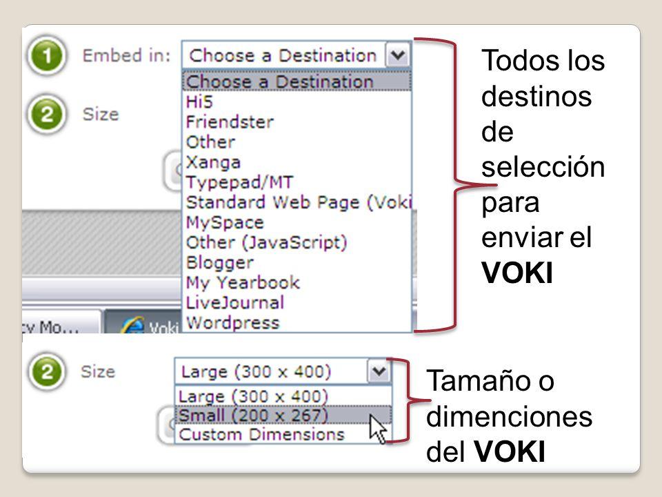 Todos los destinos de selección para enviar el VOKI Tamaño o dimenciones del VOKI