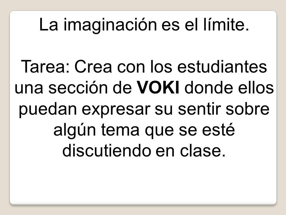 La imaginación es el límite.