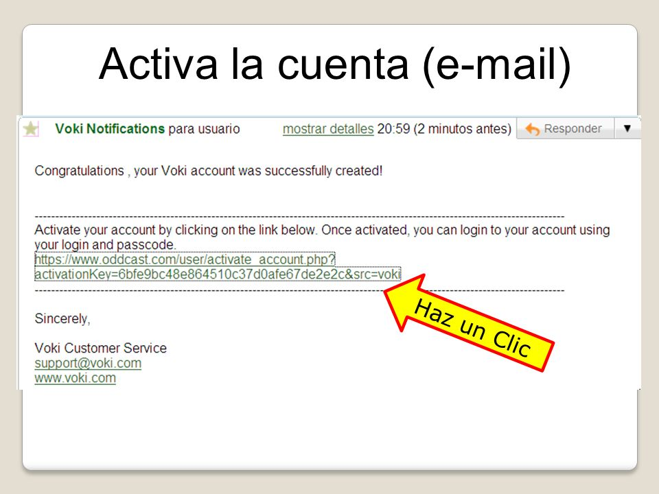 Activa la cuenta (e-mail) Haz un Clic