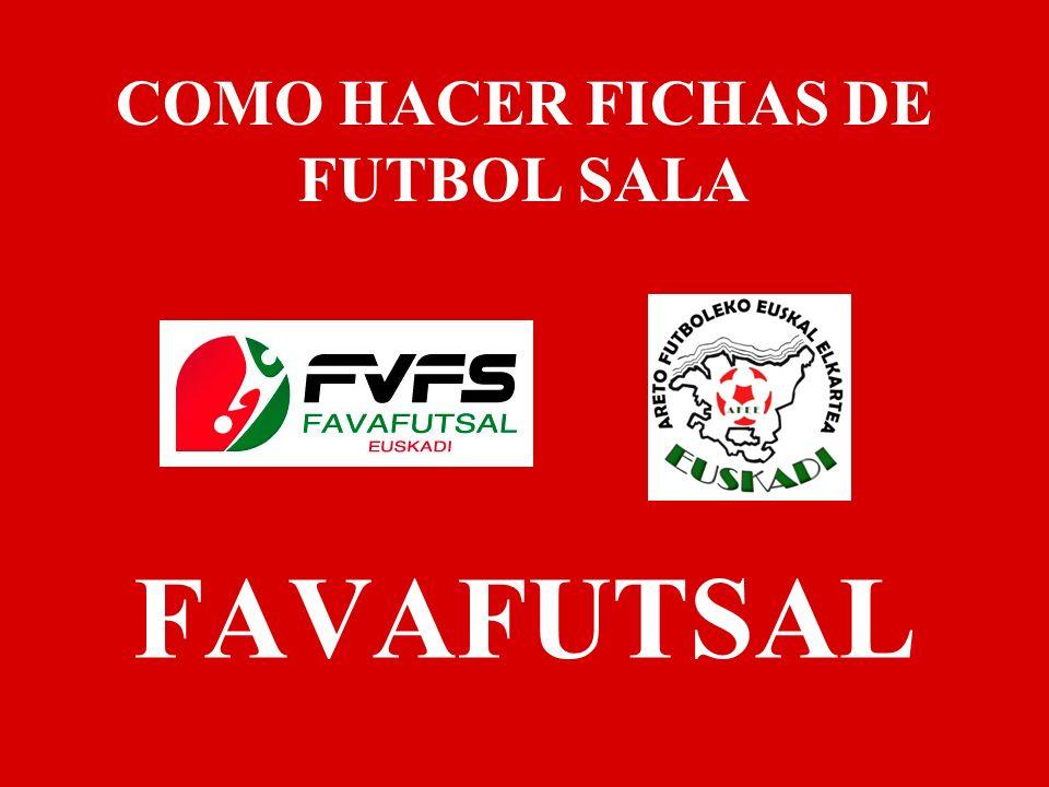 COMO HACER FICHAS DE FUTBOL SALA FAVAFUTSAL