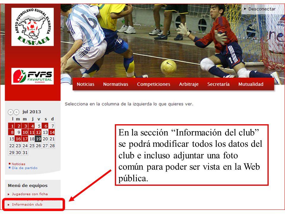En la sección Información del club se podrá modificar todos los datos del club e incluso adjuntar una foto común para poder ser vista en la Web públic