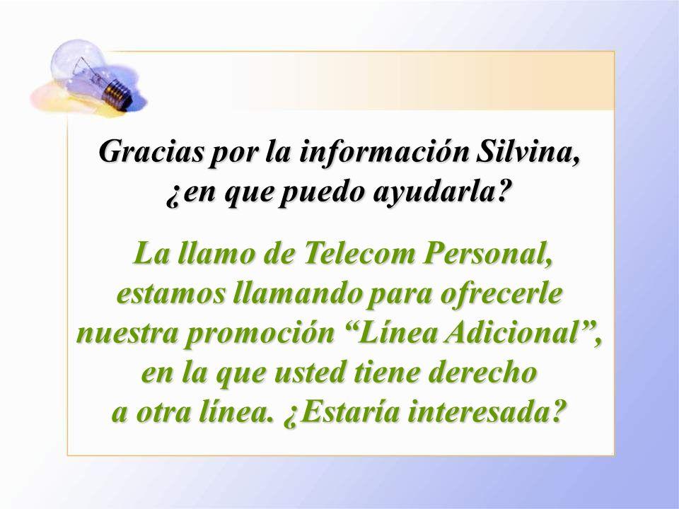 Gracias por la información Silvina, ¿en que puedo ayudarla.